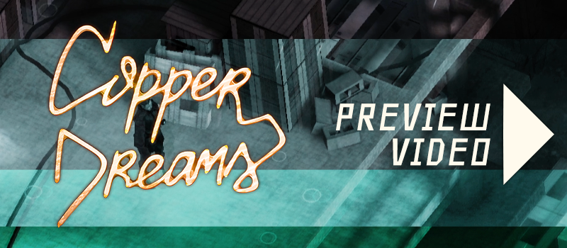 Copper Dreams preview video